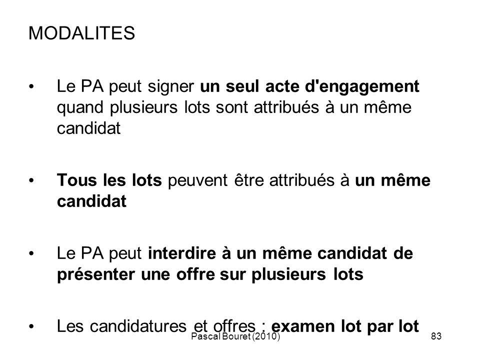 MODALITES Le PA peut signer un seul acte d engagement quand plusieurs lots sont attribués à un même candidat.