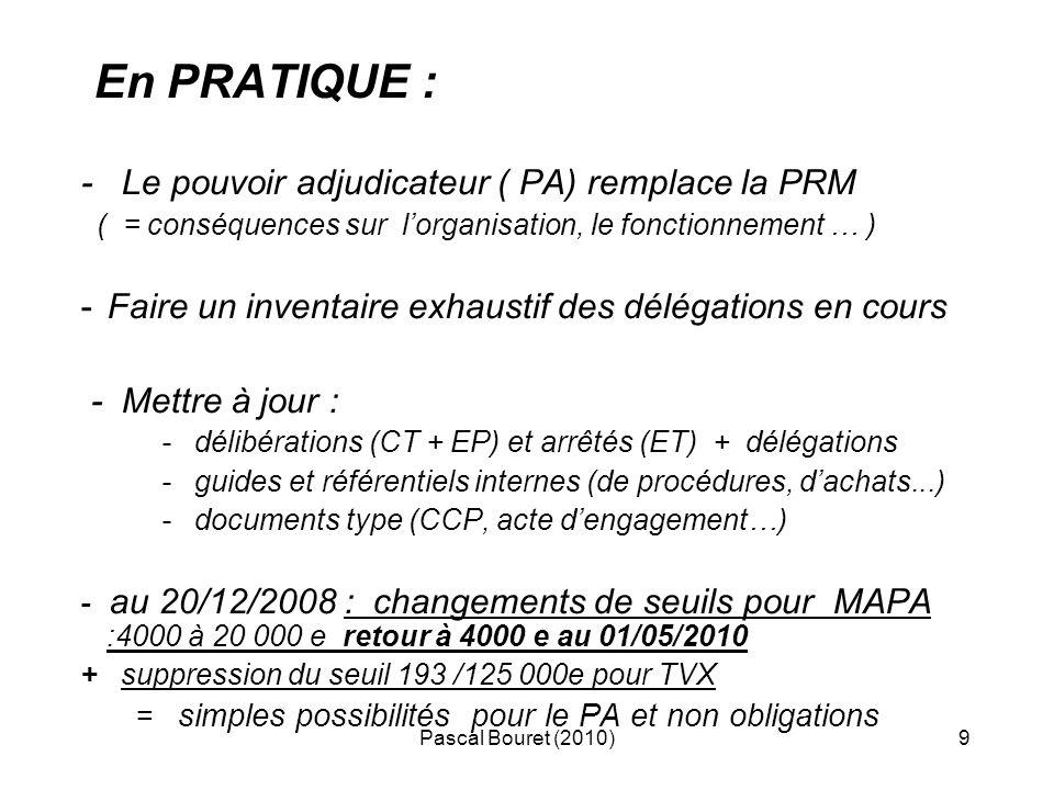 En PRATIQUE : - Le pouvoir adjudicateur ( PA) remplace la PRM