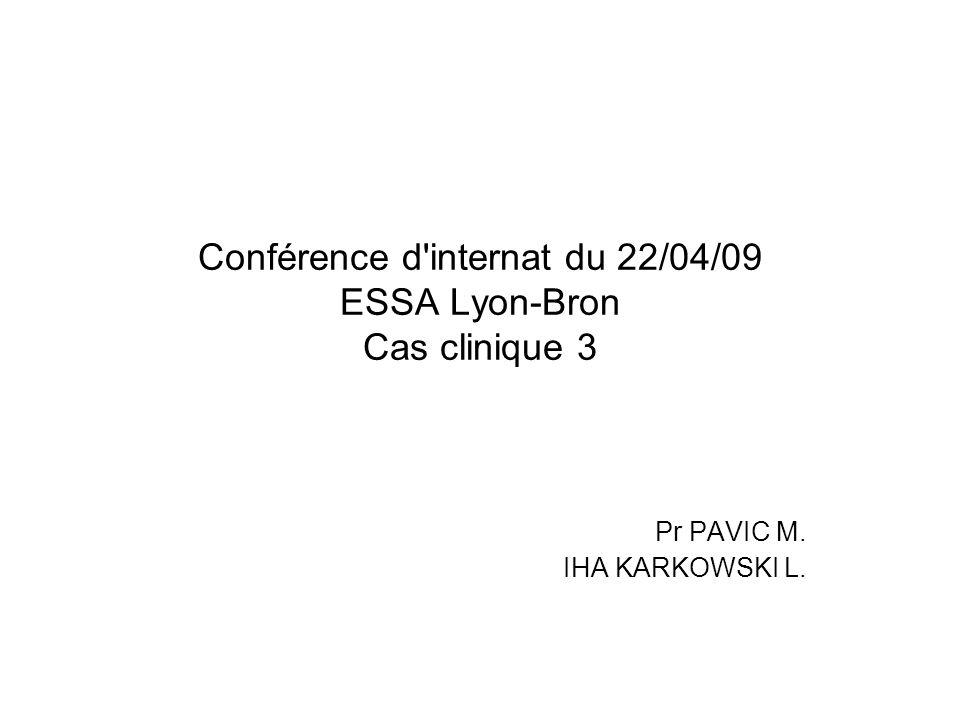 Conférence d internat du 22/04/09 ESSA Lyon-Bron Cas clinique 3