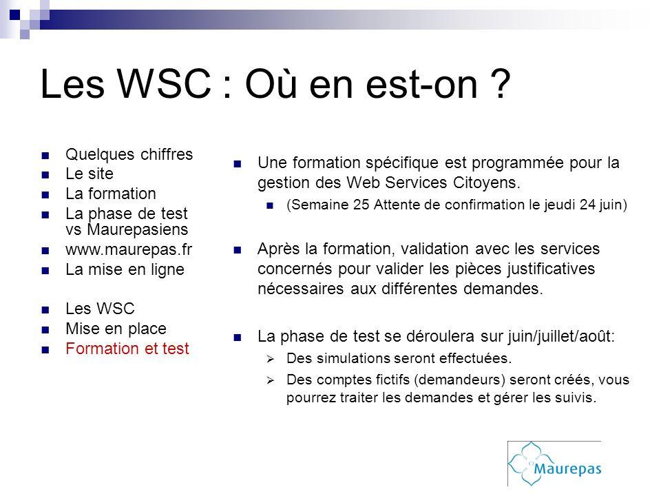 Les WSC : Où en est-on Quelques chiffres Le site La formation