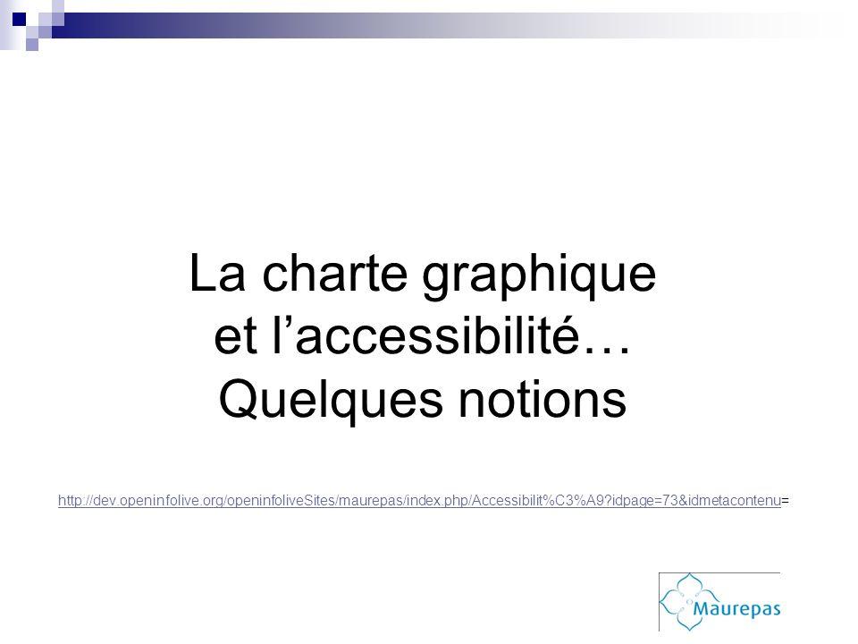 La charte graphique et l'accessibilité… Quelques notions http://dev