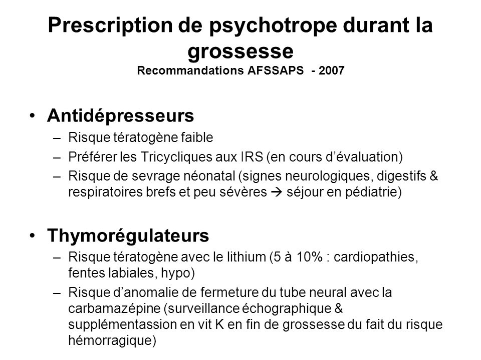 Prescription de psychotrope durant la grossesse Recommandations AFSSAPS - 2007