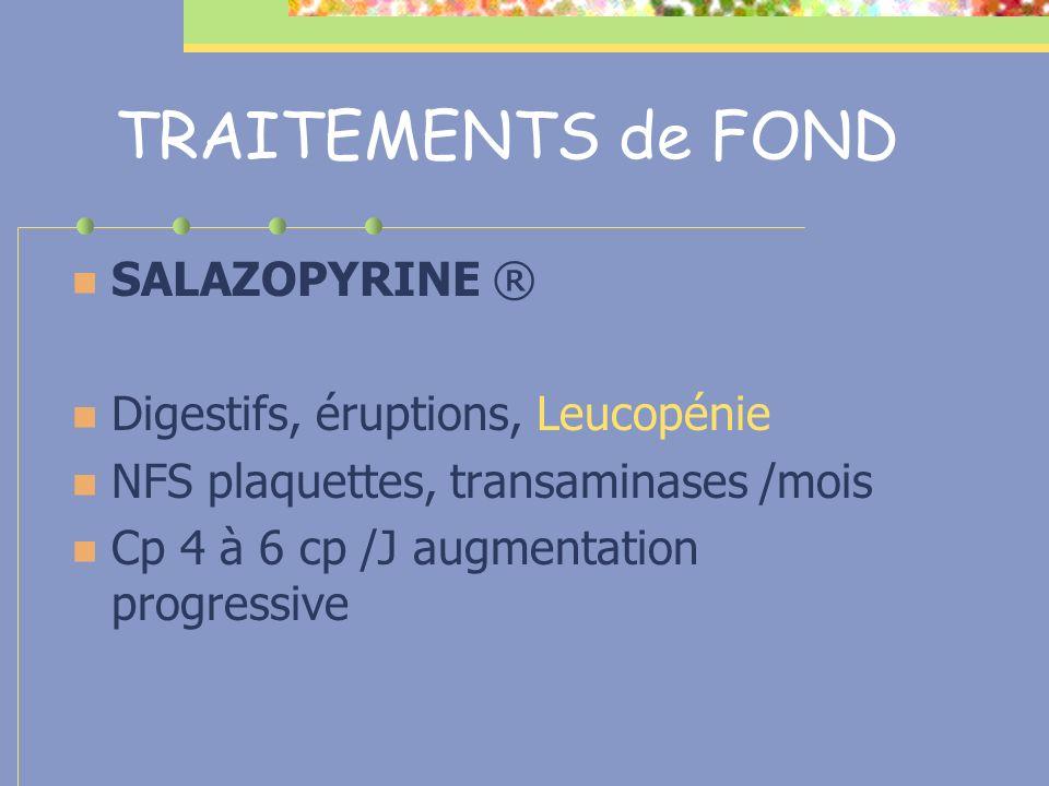 TRAITEMENTS de FOND SALAZOPYRINE ® Digestifs, éruptions, Leucopénie