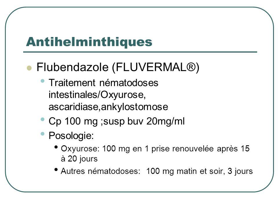 Antihelminthiques Flubendazole (FLUVERMAL®)