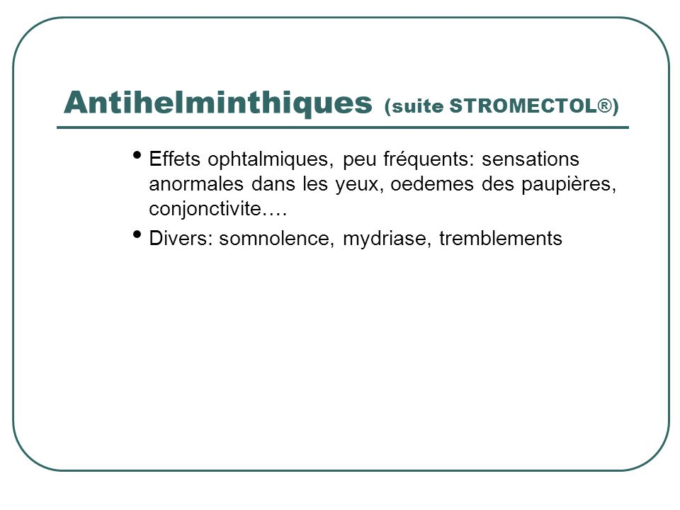 Antihelminthiques (suite STROMECTOL®)