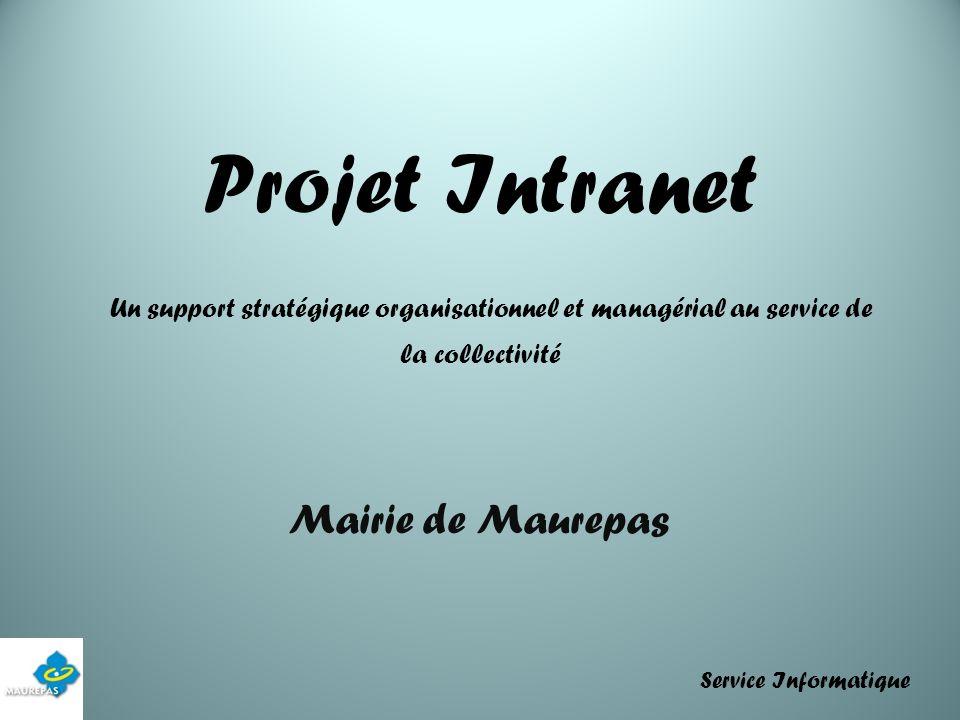 Projet Intranet Un support stratégique organisationnel et managérial au service de la collectivité