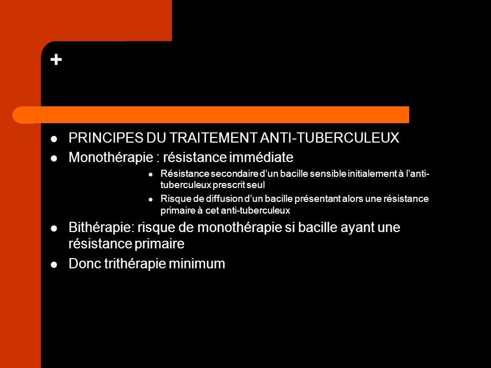 + PRINCIPES DU TRAITEMENT ANTI-TUBERCULEUX