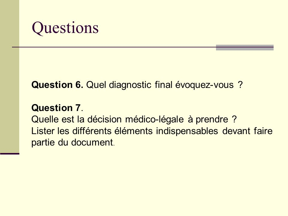 Questions Question 6. Quel diagnostic final évoquez-vous Question 7.