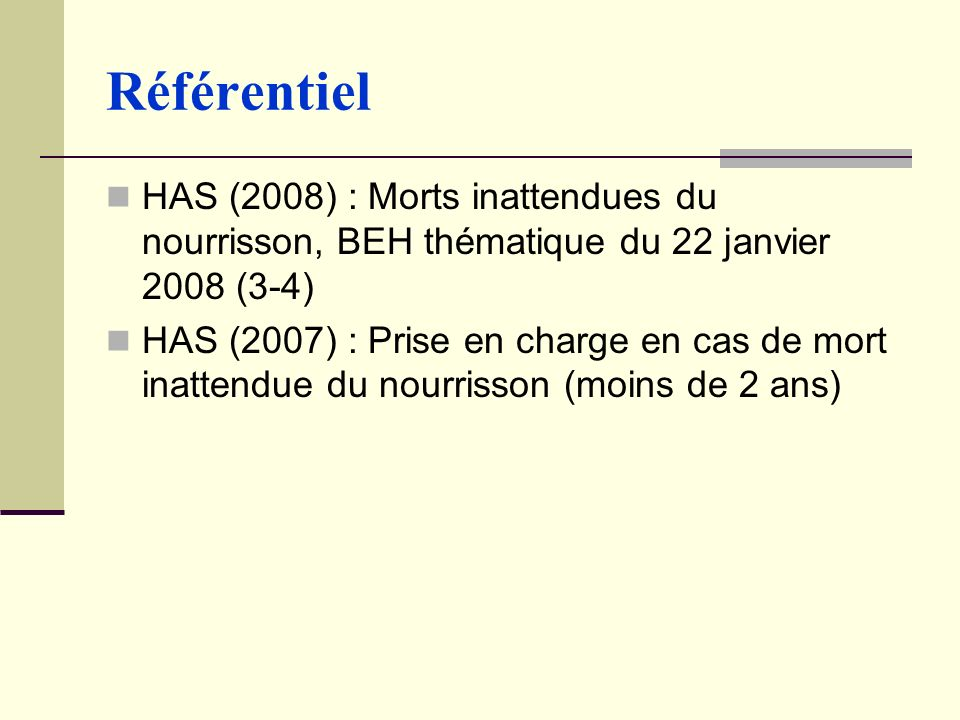 Référentiel HAS (2008) : Morts inattendues du nourrisson, BEH thématique du 22 janvier 2008 (3-4)