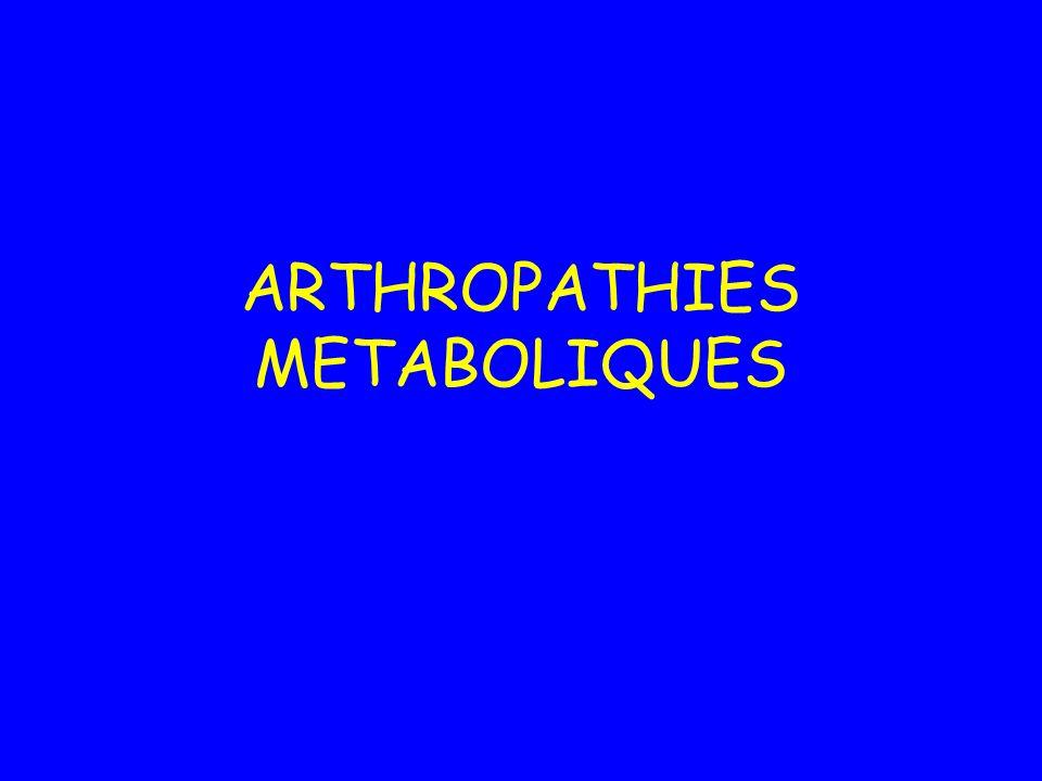 ARTHROPATHIES METABOLIQUES