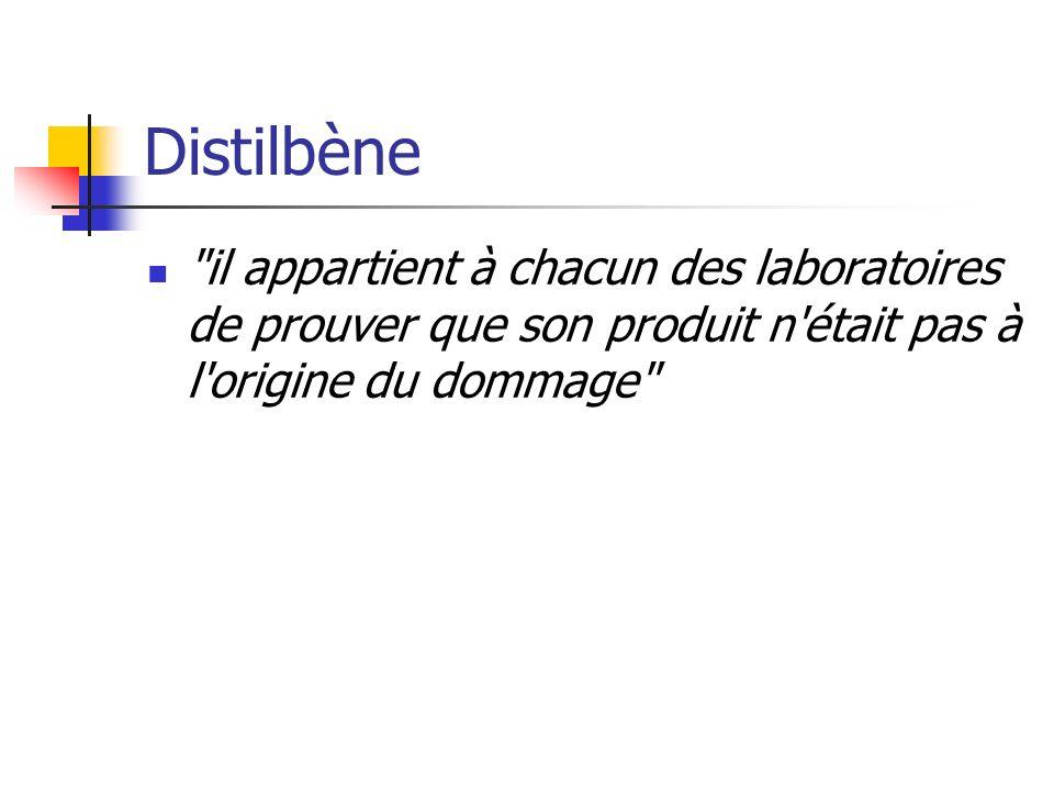 Distilbène il appartient à chacun des laboratoires de prouver que son produit n était pas à l origine du dommage