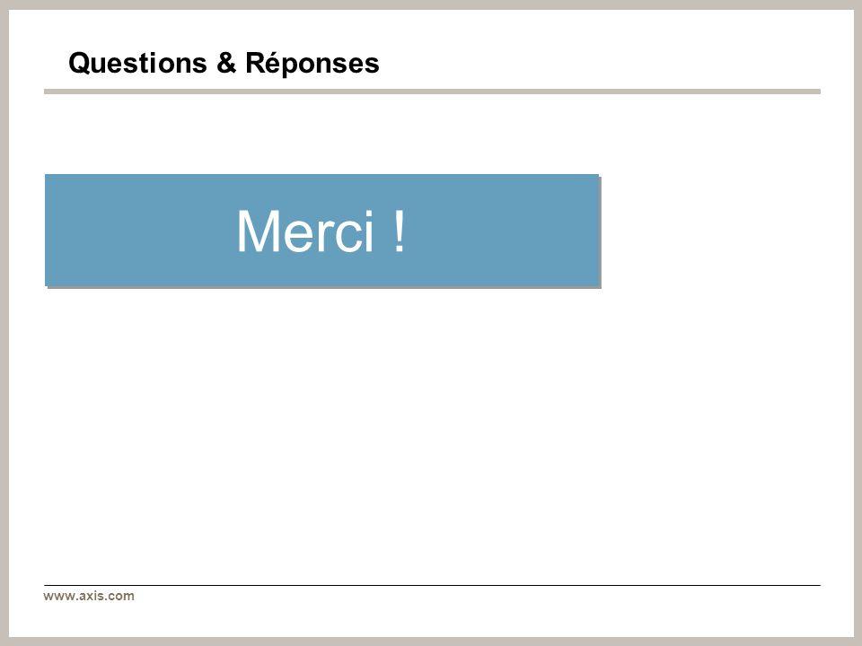 Questions & Réponses Merci ! 7