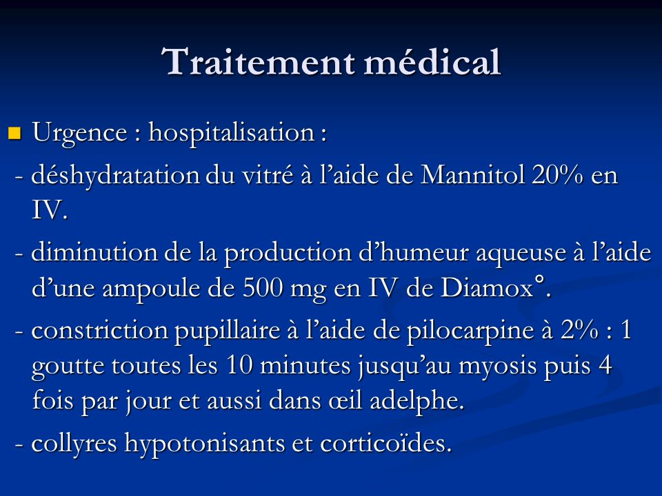 Traitement médical Urgence : hospitalisation :