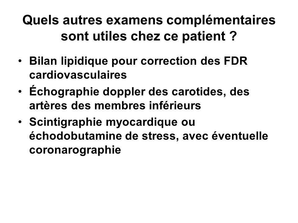 Quels autres examens complémentaires sont utiles chez ce patient