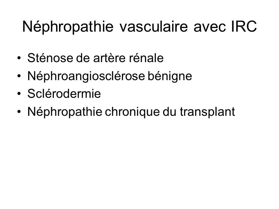 Néphropathie vasculaire avec IRC