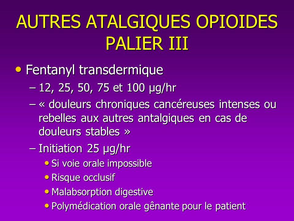 AUTRES ATALGIQUES OPIOIDES PALIER III