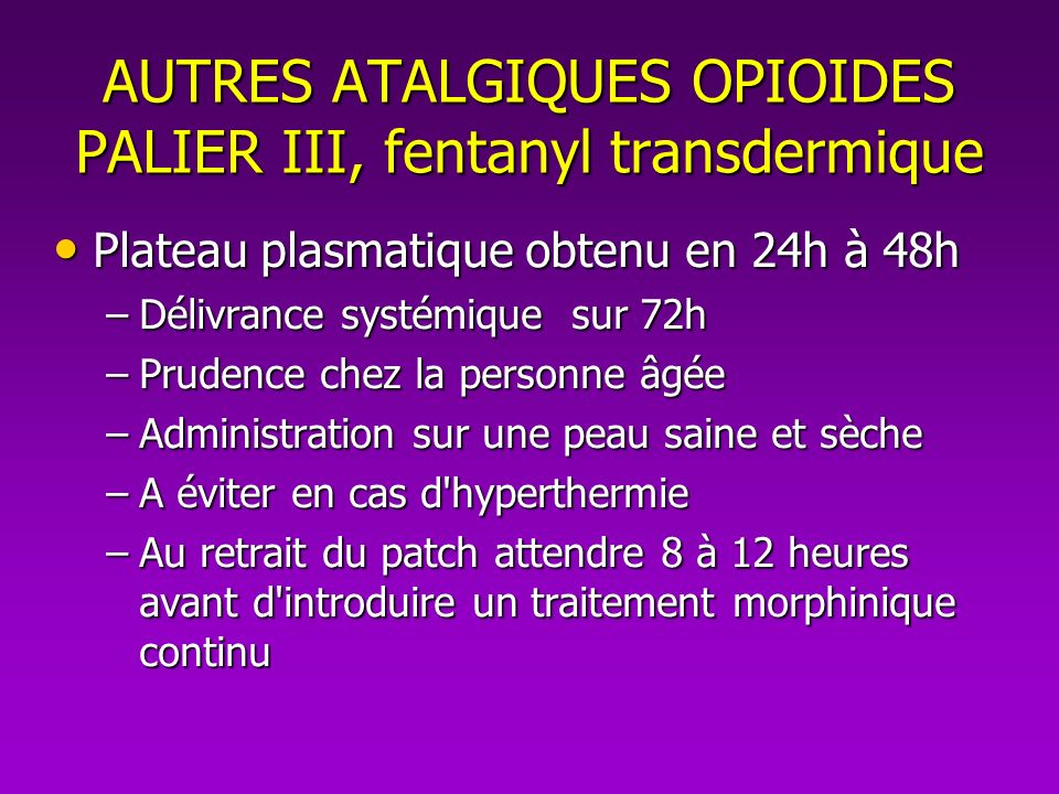 AUTRES ATALGIQUES OPIOIDES PALIER III, fentanyl transdermique