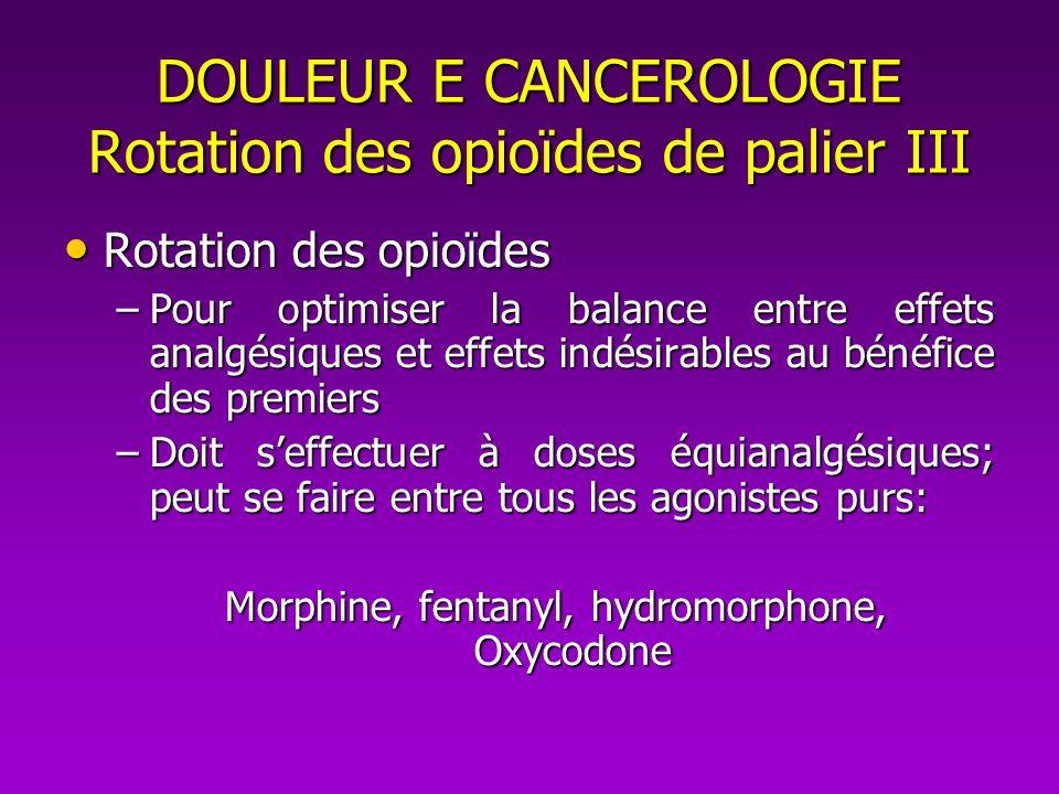 DOULEUR E CANCEROLOGIE Rotation des opioïdes de palier III