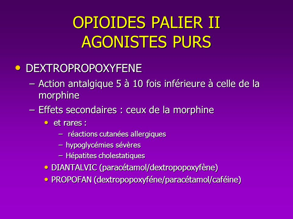 OPIOIDES PALIER II AGONISTES PURS