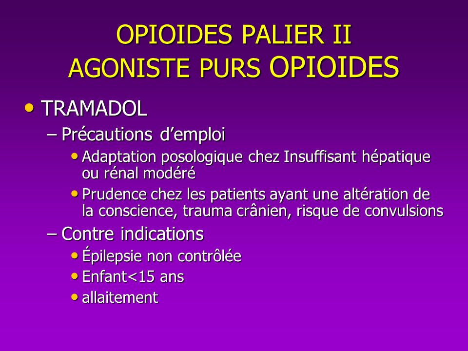 OPIOIDES PALIER II AGONISTE PURS OPIOIDES
