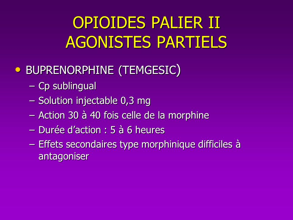 OPIOIDES PALIER II AGONISTES PARTIELS
