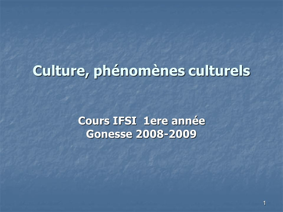 Culture, phénomènes culturels
