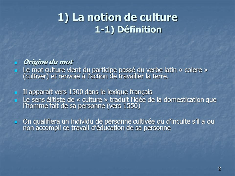 1) La notion de culture 1-1) Définition