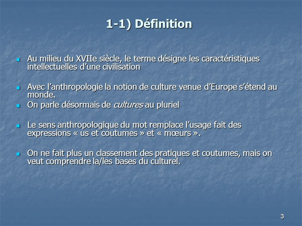 1-1) Définition Au milieu du XVIIe siècle, le terme désigne les caractéristiques intellectuelles d'une civilisation.