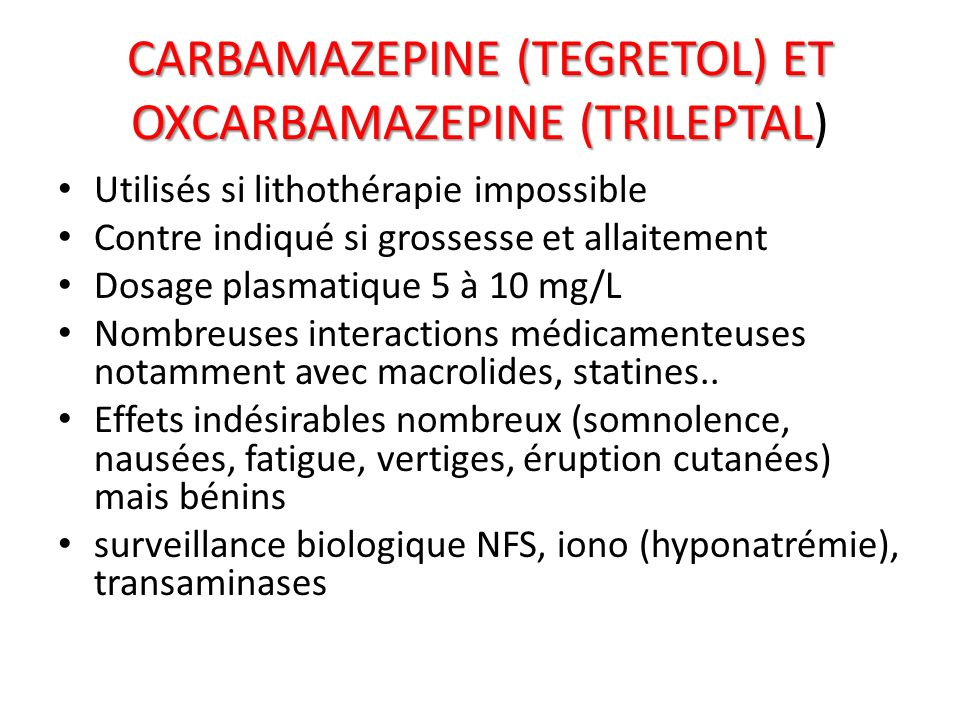 CARBAMAZEPINE (TEGRETOL) ET OXCARBAMAZEPINE (TRILEPTAL)