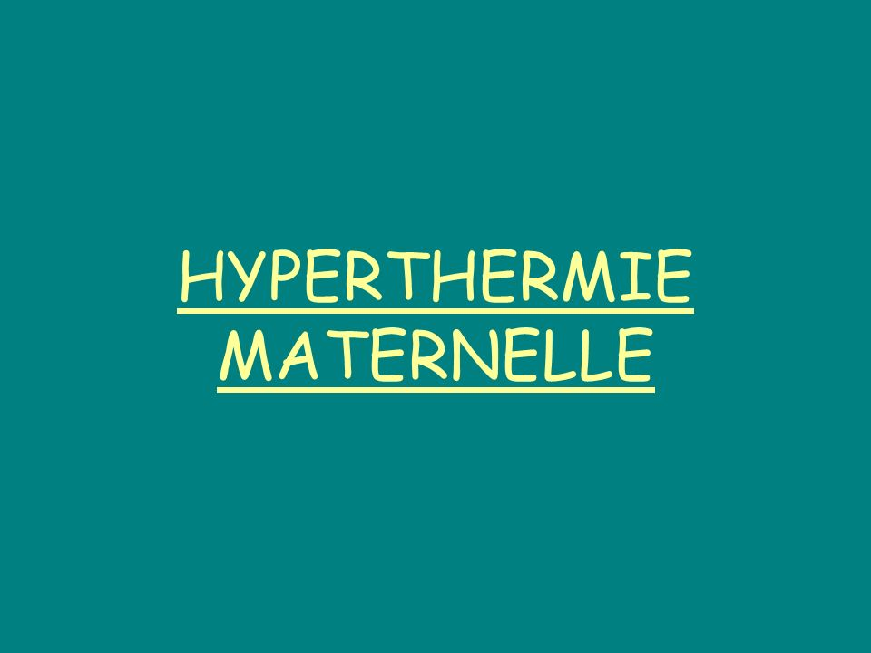 HYPERTHERMIE MATERNELLE