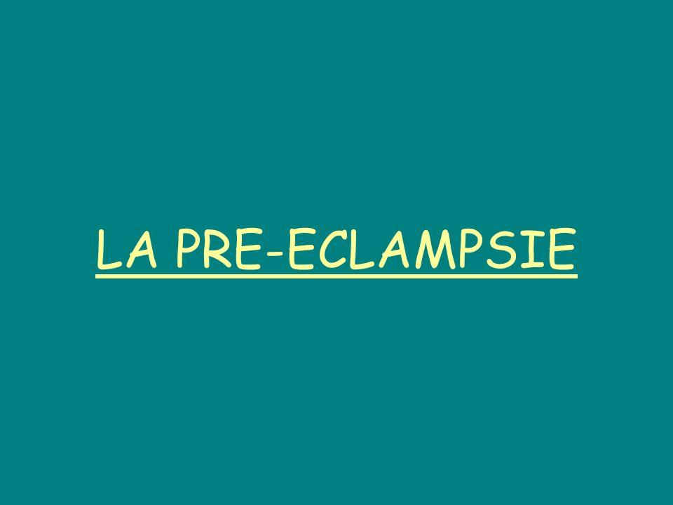 LA PRE-ECLAMPSIE