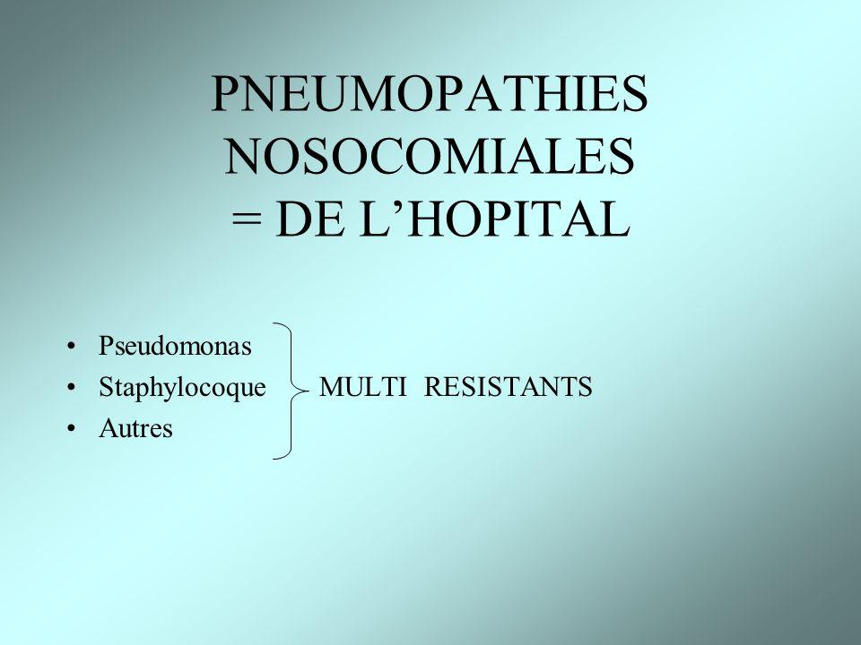 PNEUMOPATHIES NOSOCOMIALES = DE L'HOPITAL