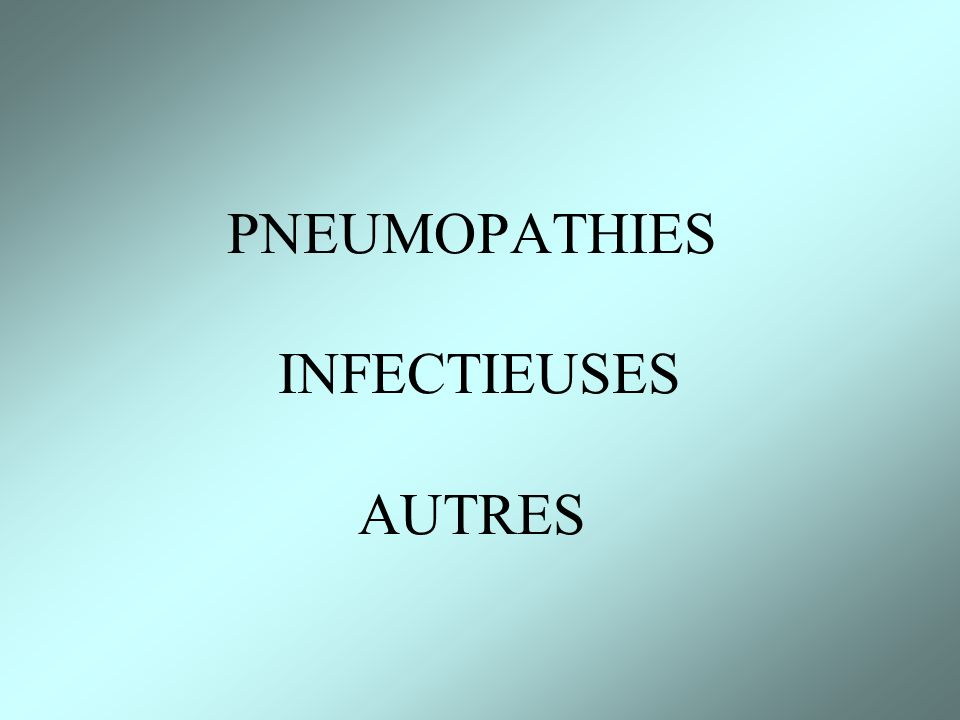PNEUMOPATHIES INFECTIEUSES AUTRES