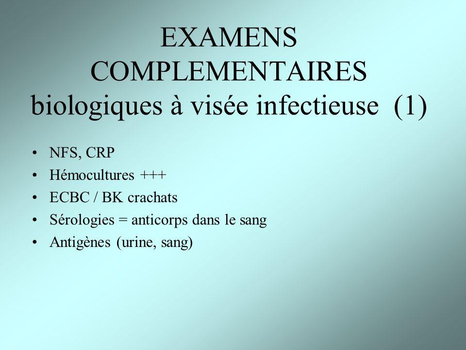 EXAMENS COMPLEMENTAIRES biologiques à visée infectieuse (1)
