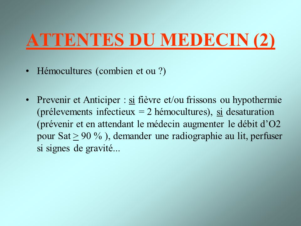 ATTENTES DU MEDECIN (2) Hémocultures (combien et ou )