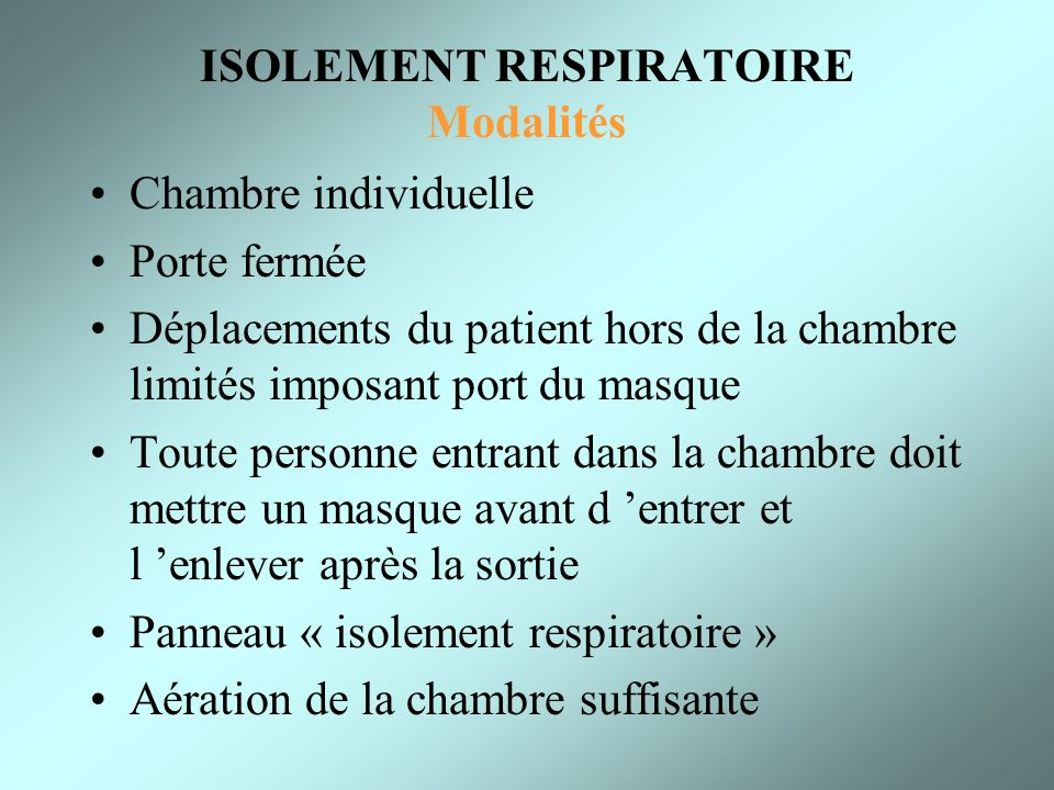 ISOLEMENT RESPIRATOIRE Modalités