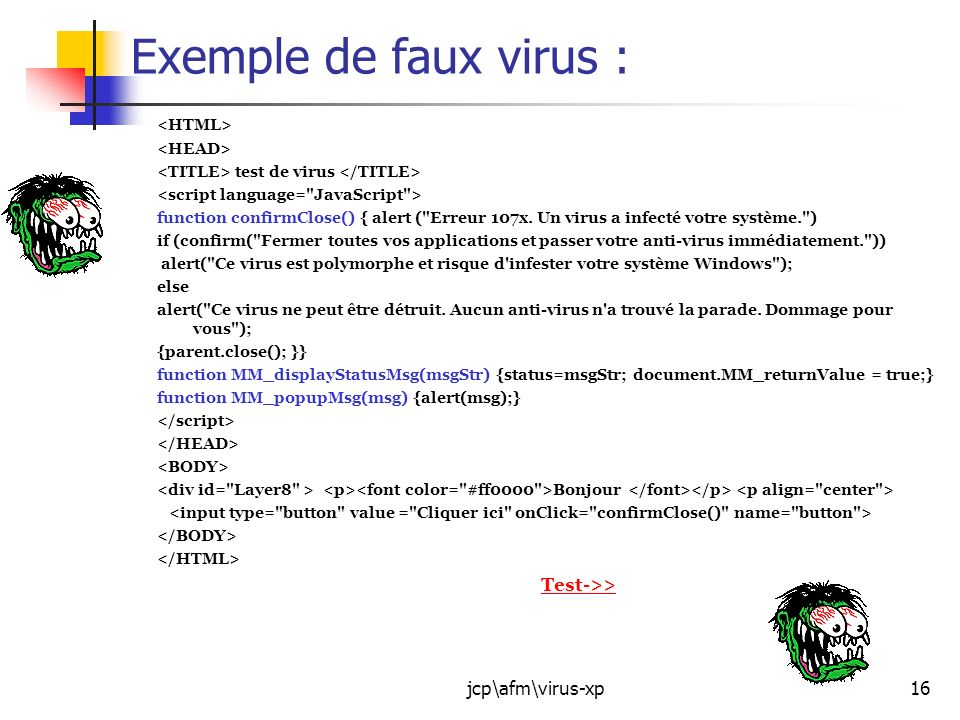 Exemple de faux virus : jcp\afm\virus-xp <HTML> <HEAD>