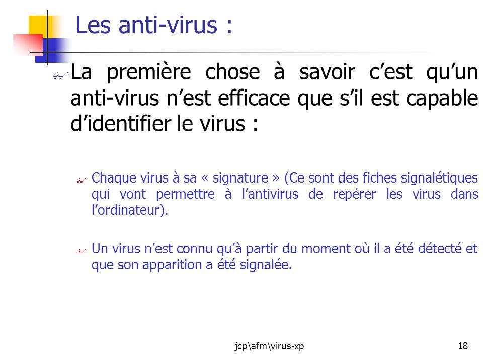Les anti-virus : La première chose à savoir c'est qu'un anti-virus n'est efficace que s'il est capable d'identifier le virus :