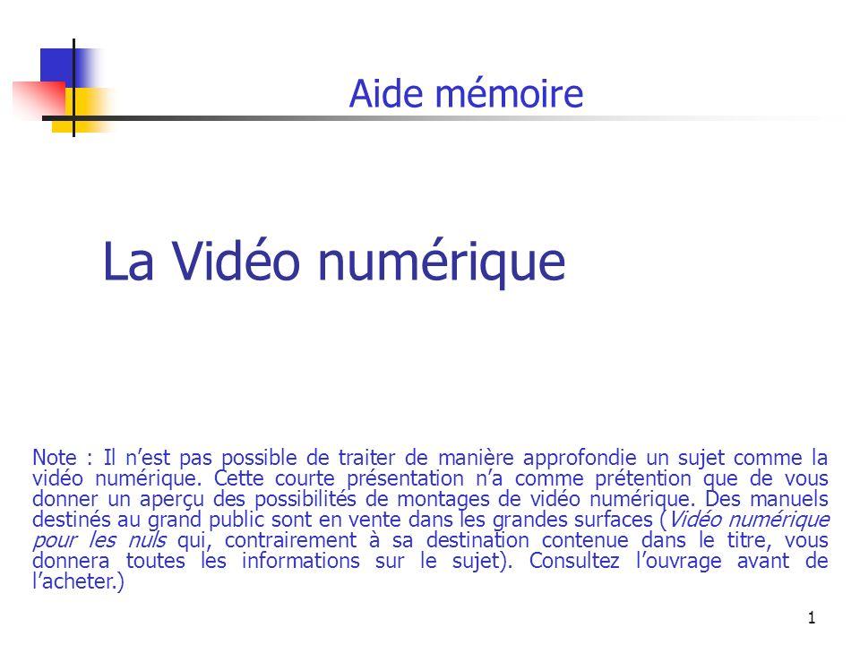 La Vidéo numérique Aide mémoire