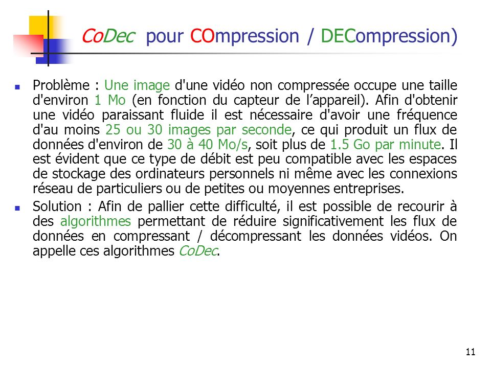 CoDec pour COmpression / DECompression)