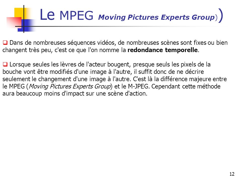 Le MPEG Moving Pictures Experts Group))