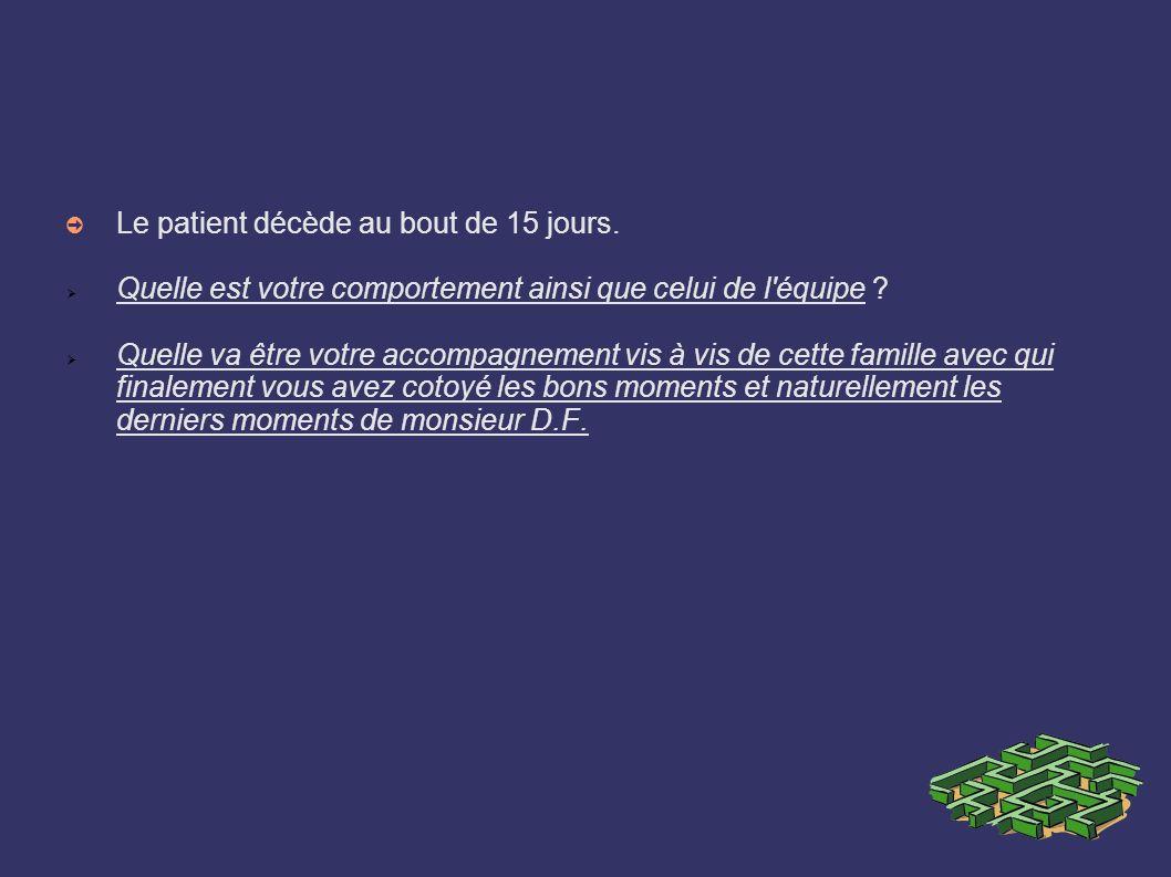 Le patient décède au bout de 15 jours.