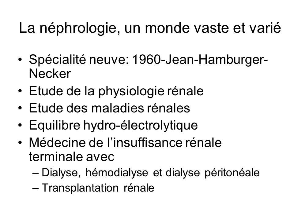 La néphrologie, un monde vaste et varié