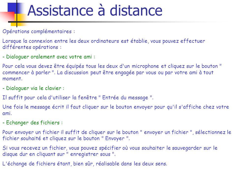 Assistance à distance Opérations complémentaires :