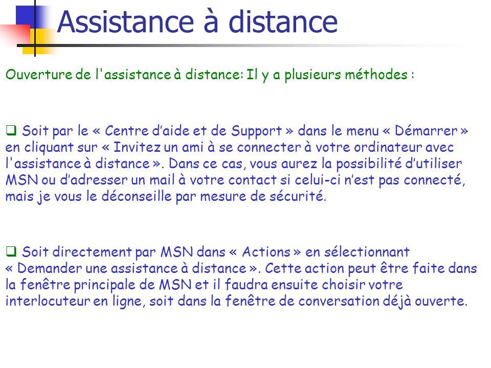 Assistance à distanceOuverture de l assistance à distance: Il y a plusieurs méthodes :