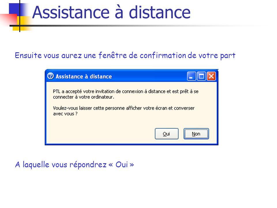Assistance à distanceEnsuite vous aurez une fenêtre de confirmation de votre part.