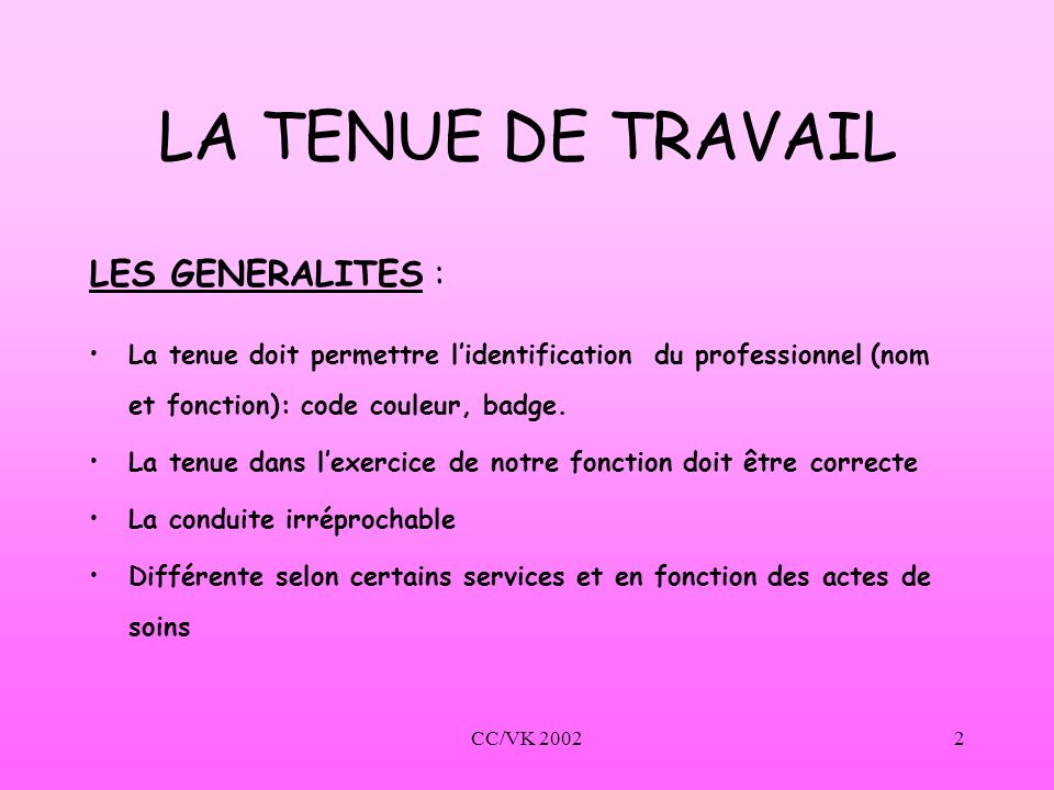 LA TENUE DE TRAVAIL LES GENERALITES :