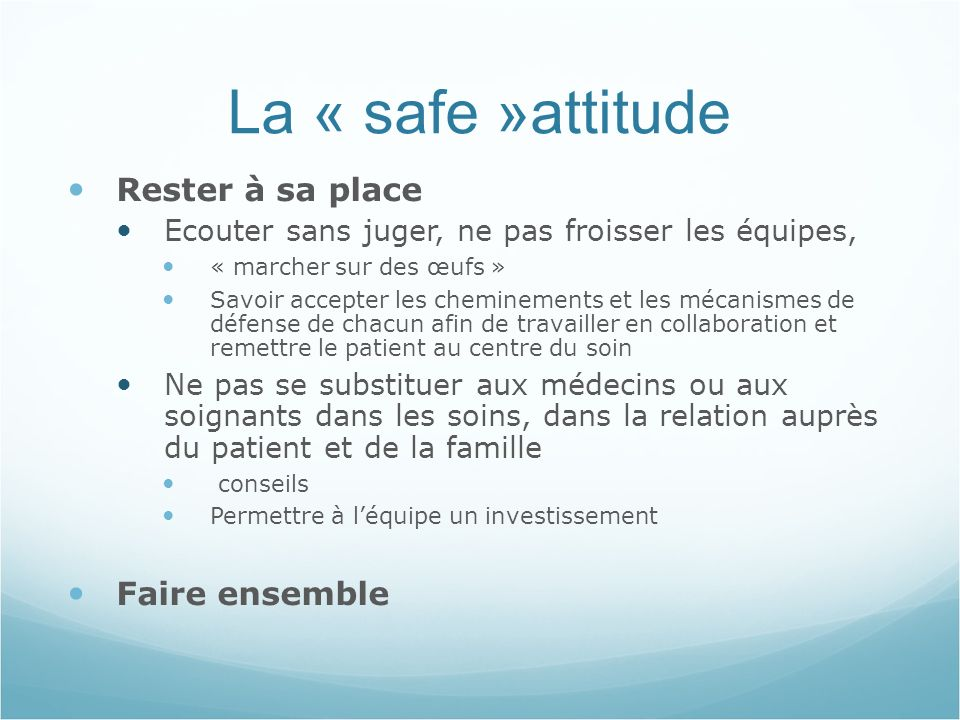 La « safe »attitude Rester à sa place Faire ensemble