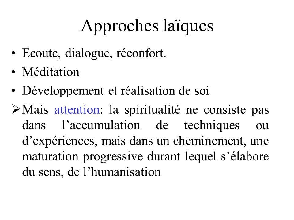 Approches laïques Ecoute, dialogue, réconfort. Méditation