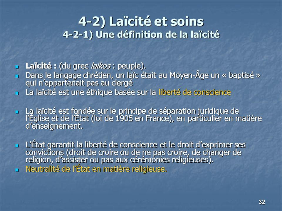 4-2) Laïcité et soins 4-2-1) Une définition de la laïcité